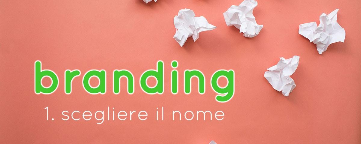 branding - come scegliere il nome